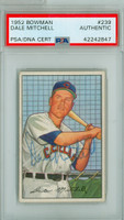 Dale Mitchell AUTOGRAPH d.87 1952 Bowman #239 Indians HIGH NUMBER PSA/DNA CARD IS EX/MT