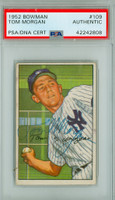 Tom Morgan AUTOGRAPH d.87 1952 Bowman #109 Yankees PSA/DNA CARD IS CLEAN EX
