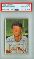 Herman Wehmeier AUTOGRAPH d.73 1952 Bowman #150 Reds PSA/DNA CARD IS EX/MT