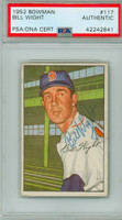 Bill Wight AUTOGRAPH d.07 1952 Bowman #117 Red Sox PSA/DNA CARD IS CLEAN VG; CORNER DING