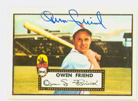 Owen Friend AUTOGRAPH d.07 1952 Topps 1983 Reprint AUTOGRAPH Browns 