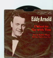 I Want To Go With You | You'd Better Stop Tellin' Lies (About Me) - Eddy Arnold (RCA Victor Records 1966) Excellent (5 out of 10) - Vintage 45 RPM Vinyl Record Excellent[Lt wear on record; plays fine]