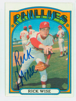 Rick Wise AUTOGRAPH 1972 Topps #43 Phillies   [SKU:WiseR1667_T72BBrs]
