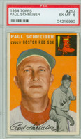 1954 Topps Baseball 217 Paul Schreiber  [SKU:Y54_T54BB_217a_6p6rs]  Boston Red Sox PSA 6 Excellent to Mint