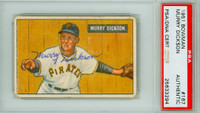 Murry Dickson AUTOGRAPH d.89 1951 Bowman #167 Pirates PSA/DNA CARD IS G/VG, CRN WEAR; AUTO CLEAN