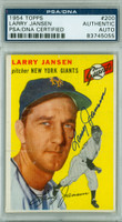 Larry Jansen AUTOGRAPH d.09 1954 Topps #200 Giants PSA/DNA CARD IS CLEAN VG/EX; PRINT LINE
