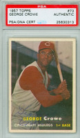 George Crowe AUTOGRAPH d.11 1957 Topps #73 Reds PSA/DNA CARD IS CLEAN EX  [SKU:CrowG57_T57BBAPpa]