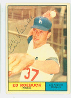 Ed Roebuck AUTOGRAPH d.18 1961 Topps #6 Dodgers CARD IS F/G: CRN CRUSH, AUTO CLEAN