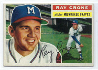 1956 Topps Baseball 76 Ray Crone  [SKU:Y56_T56BB_076ag6exmrs]  Milwaukee Braves Excellent to Mint Grey Back