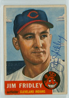 Jim Fridley AUTOGRAPH d.03 1953 Topps #187 Indians Lot SL CREASES; AUTO CLEAN