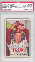 Ken Heintzelman AUTOGRAPH d.00 1952 Bowman #148 Phillies PSA/DNA CARD IS G/VG; AUTO VERY CLEAN