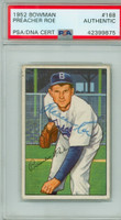 Preacher Roe AUTOGRAPH d.08 1952 Bowman #168 Dodgers PSA/DNA CARD IS VG/EX; CRN TOUCHES