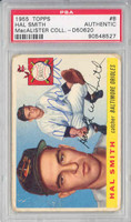 Hal W. Smith AUTOGRAPH 1955 Topps #8 Orioles PSA/DNA CARD IS F/G; RND CRNS, AUTO CLEAN