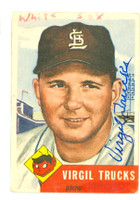 Virgil Trucks AUTOGRAPH d.13 1953 Topps #96 Cardinals CARD IS F-P