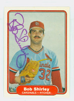 Bob Shirley AUTOGRAPH 1982 Fleer #127 Cardinals 
