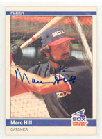Marc Hill AUTOGRAPH 1984 Fleer #62 White Sox 
