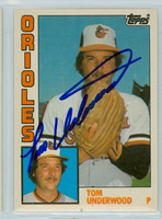 Tom Underwood AUTOGRAPH d.10 1984 Topps #123 Orioles TRADED 