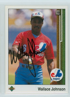 Wallace Johnson AUTOGRAPH 1989 Upper Deck Expos 