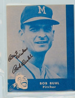 Bob Buhl AUTOGRAPH d.01 Lake to Lake Braves Reprints 