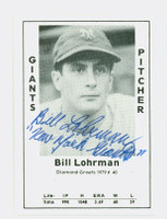 Bill Lohrman AUTOGRAPH d.99 1979 TCMA Diamond Greats Giants 