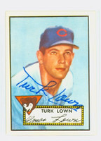 Turk Lown HIGH # AUTOGRAPH 1952 Topps 1983 Reprint Cubs 