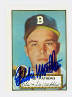 Eddie Mathews HIGH # AUTOGRAPH d.01 1952 Topps 1983 Reprint Braves 
