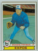 Woodie Fryman AUTOGRAPH d.11 1979 Topps #269 Expos   [SKU:FrymW1778_T79BBLE]