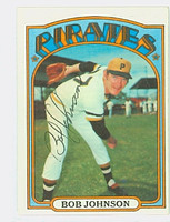 Bob Johnson AUTOGRAPH 1972 Topps #27 Pirates 