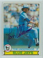Tom Underwood AUTOGRAPH d.10 1979 Topps #64 Blue Jays 