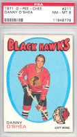 1971-72 OPC Hockey 211 Danny O' Shea Chicago Black Hawks PSA 8 Near Mint to Mint