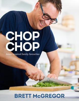 Brett McGregor Chop Chop Cookbook