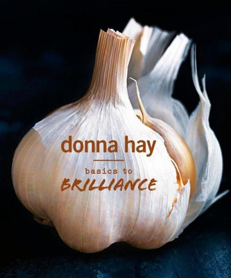 Donna Hay Basics to Brilliance Cookbook