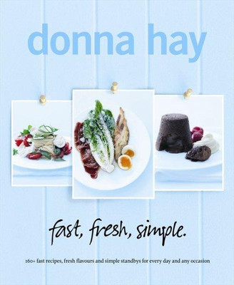 Donna Hay Fast, Fresh, Simple Cookbook