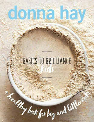 Donna Hay Basics to Brilliance - Kids Cookbook