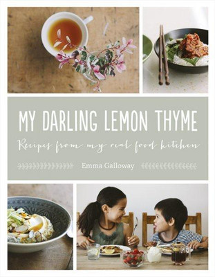 Emma Galloway My Darling Lemon Thyme Cookbook
