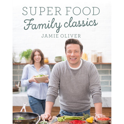 Jamie Oliver Super Food Family Classics Cookbook