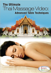dvd- The Ultimate Thai Massage Video: Advanced Table Techniques