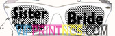 SISTER OF THE BRIDE CUSTOM WEDDING SUNGLASSES BB BLOCK