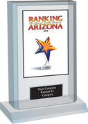 Ranking Arizona 2018 Plaque Style F: Acrylic Desktop plaque with choice of Ranking magazine cover, exact reprint of page, or customized option. (Please contact Sara Fregapane at (602) 277-6045 for customization  Plate will read Company Name, Category and either Ranked #1 or Ranked Top Ten.  If you would like customized wording, please state wording in comment box. (three lines of wording maximum)