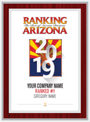 Mahogany with Silver Trim Style D Ranking Az 2019 Plaque. Cover of Ranking magazine.  Plaque includes: Company Name, Ranked #1 or Ranked Top Ten and Category.  If customization is preferred on the plate, please include three lines of text in the general instructions/ comment box or contact Sara Fregapane at (602) 277-6045.