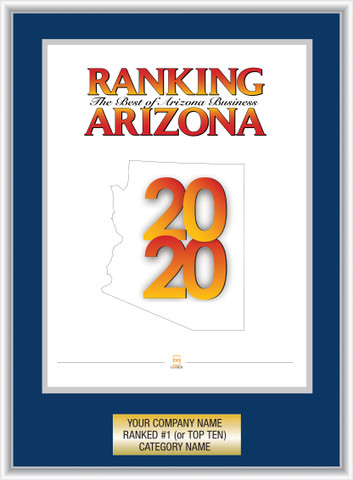 Navy Blue with Silver Trim Style C Ranking Az 2020 Plaque. Cover of Ranking magazine or exact reprint of page.  Plate includes: Company Name, Ranked #1 or Ranked Top Ten and Category.  If customization is preferred on the plate, please include three lines of text in the general instructions/ comment box or contact Sara Fregapane at (602) 277-6045.