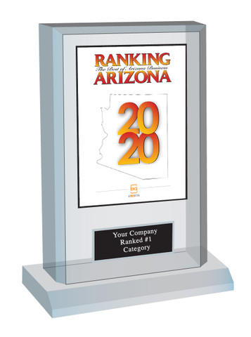 "Acrylic Desk-top Style F Ranking Az 2020 Plaque. Cover of Ranking magazine.  (Plaque Size 6"" X 9"") Plaque includes: Company Name, Ranked #1 or Ranked Top Ten and Category.  If customization is preferred on the plate, please include three lines of text in the general instructions/ comment box or contact Sara Fregapane at (602) 277-6045."