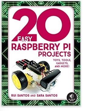 20 Easy Raspberry Pi Projects: Toys, Tools, Gadgets, and More