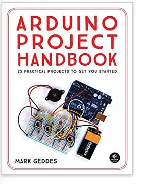 Arduino Project Handbook: 25 Practical Projects to Get You Started by Mark Geddes