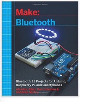 Bluetooth And Bluetooth LE Projects with Arduino, Raspberry Pi, and Smartphones