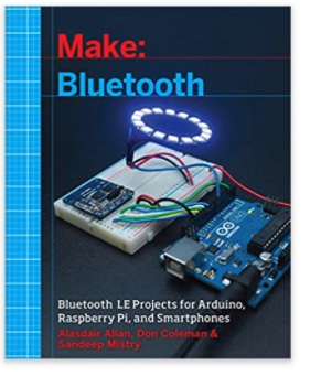 Bluetooth Low Energy (BLE) Projects with Arduino, Raspberry Pi, and
