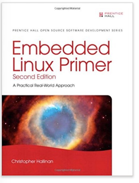 Embedded Linux Primer: A Practical Real-World Approach (2nd Edition) by Christopher Hallinan