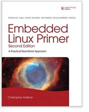 Embedded Linux Primer: A Practical Real-World Approach