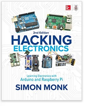 Hacking Electronics: Learning Electronics with Arduino and Raspberry Pi by Simon Monk