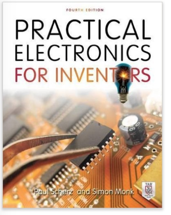 Practical Electronics for Inventors, Fourth Edition by Paul Scherz and Simon Monk